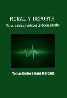 Moral y Deporte: Vicios, Valores y Virtudes Cardioespirituales