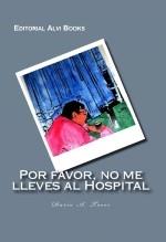 Por Favor, No me Lleves al Hospital