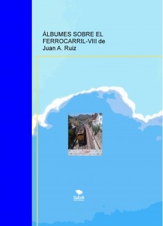 ÁLBUMES SOBRE EL FERROCARRIL-VIII de Juan A. Ruiz