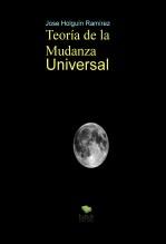 Libro Teoría de La Mudanza Universal, autor Jose Holguin Ramirez