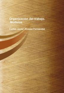 Organización del trabajo. Modelos