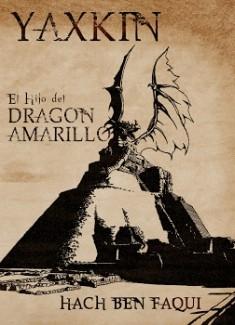 YAXKIN el hijo del Dragon Amarillo