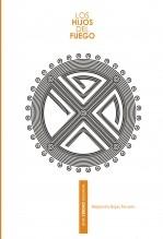 Libro Los Hijos Del Fuego, autor Alejandro Rojas