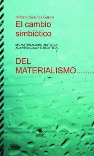 El cambio simbiótico. Del materialismo histórico al materialismo simbiótico