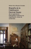 Biografía de la Clasificación Decimal Dewey: de la organización bibliográfica moderna a la organización virtual de contenidos