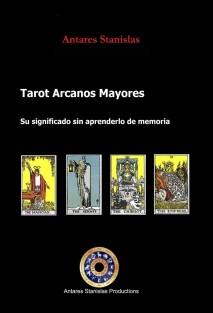 Tarot Arcanos Mayores, Su significado sin aprenderlo de memoria