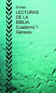 LECTURAS DE LA BIBLIA. Cuaderno 1. Génesis.
