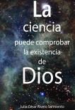 La Ciencia puede comprobar la existencia de Dios