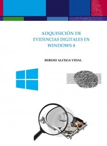 ADQUISICIÓN DE EVIDENCIAS  DIGITALES EN WINDOWS 8