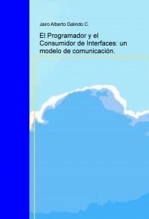 El Programador y el Consumidor de Interfaces: un modelo de comunicación