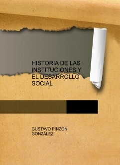 HISTORIA DE LAS INSTITUCIONES Y EL DESARROLLO SOCIAL