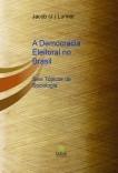 A Democracia Eleitoral no Brasil