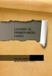 LUCIFER, EL PRIMER ANGEL CAIDO