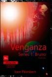 Venganza Series 1: Bruno