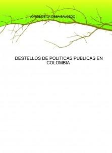 DESTELLOS DE POLITICAS PUBLICAS EN COLOMBIA