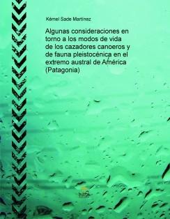 Algunas consideraciones en torno a los modos de vida de los cazadores canoeros y de fauna pleistocénica en el extremo austral de América (Patagonia)