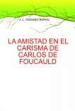 LA AMISTAD EN EL CARISMA DE CARLOS DE FOUCAULD