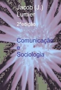 Comunicação e Sociologia - artigos críticos / 2ª edição modificada