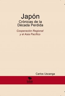 Japón Crónicas de la Década Perdida Cooperación Regional y el Asia Pacífico