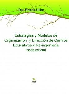 Estrategias y Modelos de Organización y Dirección de Centros Educativos y Reingeniería Institucional