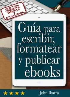 Guía para escribir, formatear y publicar ebooks