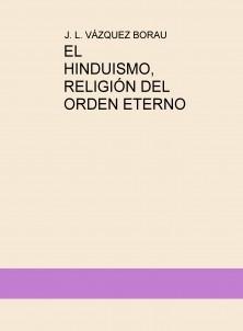 EL HINDUISMO, RELIGIÓN DEL ORDEN ETERNO