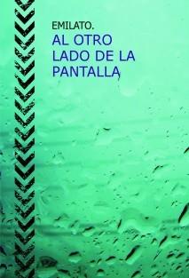 AL OTRO LADO DE LA PANTALLA