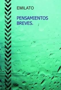 PENSAMIENTOS BREVES. Relatos cortos.
