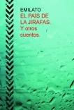 EL PAÍS DE LA JIRAFAS. Y otros cuentos.