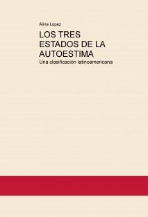 LOS TRES ESTADOS DE LA AUTOESTIMA, UNA CLASIFICACION LATINOAMERICANA