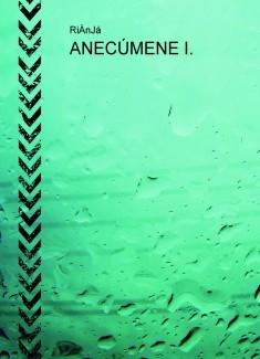 ANECÚMENE I.