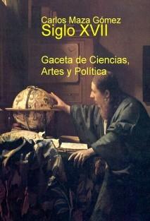 Siglo XVII: Gaceta de Ciencias, Artes y Política