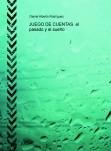 JUEGO DE CUENTAS. el pasado y el sueño