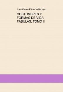 COSTUMBRES Y FORMAS DE VIDA. FÁBULAS. TOMO II