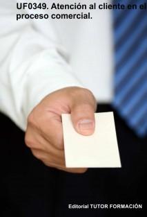 Atención al cliente en el proceso comercial. UF0349