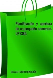 Planificación y apertura de un pequeño comercio. UF2380