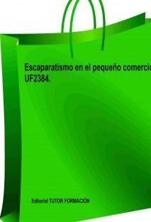 Escaparatismo en el pequeño comercio. UF2384