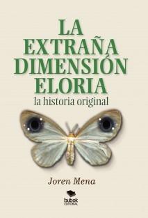 La extraña dimensión eloria. La historia original