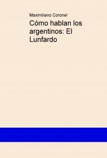 Cómo hablan los argentinos: El Lunfardo
