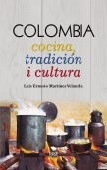 COLOMBIA Cocina, tradición i cultura