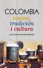 Libro COLOMBIA Cocina, tradición i cultura, autor Luis Martinez Velandia