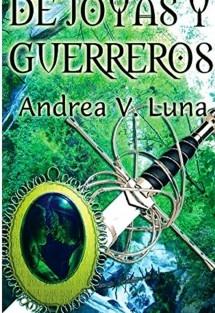 De Joyas y Guerreros. Trilogía