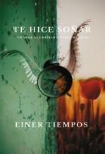 Libro Te hice soñar, autor ÉINER TIEMPOS