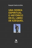 UNA ODISEA ESPIRITUAL E HISTÓRICO EN EL LIBRO DE EZEQUIEL