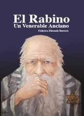 El Rabino, Un Venerable Anciano