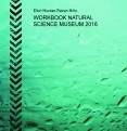 WORKBOOK NATURAL SCIENCE MUSEUM 2016