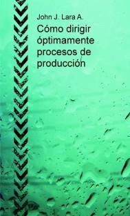 Cómo dirigir óptimamente procesos de producción