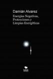 Energías Negativas, Protecciones y Limpias Energéticas