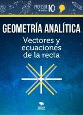 Libro Geometria Analítica Vectores y ecuaciones de la recta, autor profesor10demates