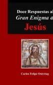 Doce Respuestas al Gran Enigma de Jesús